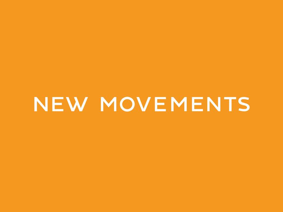NEW MOVEMENTS