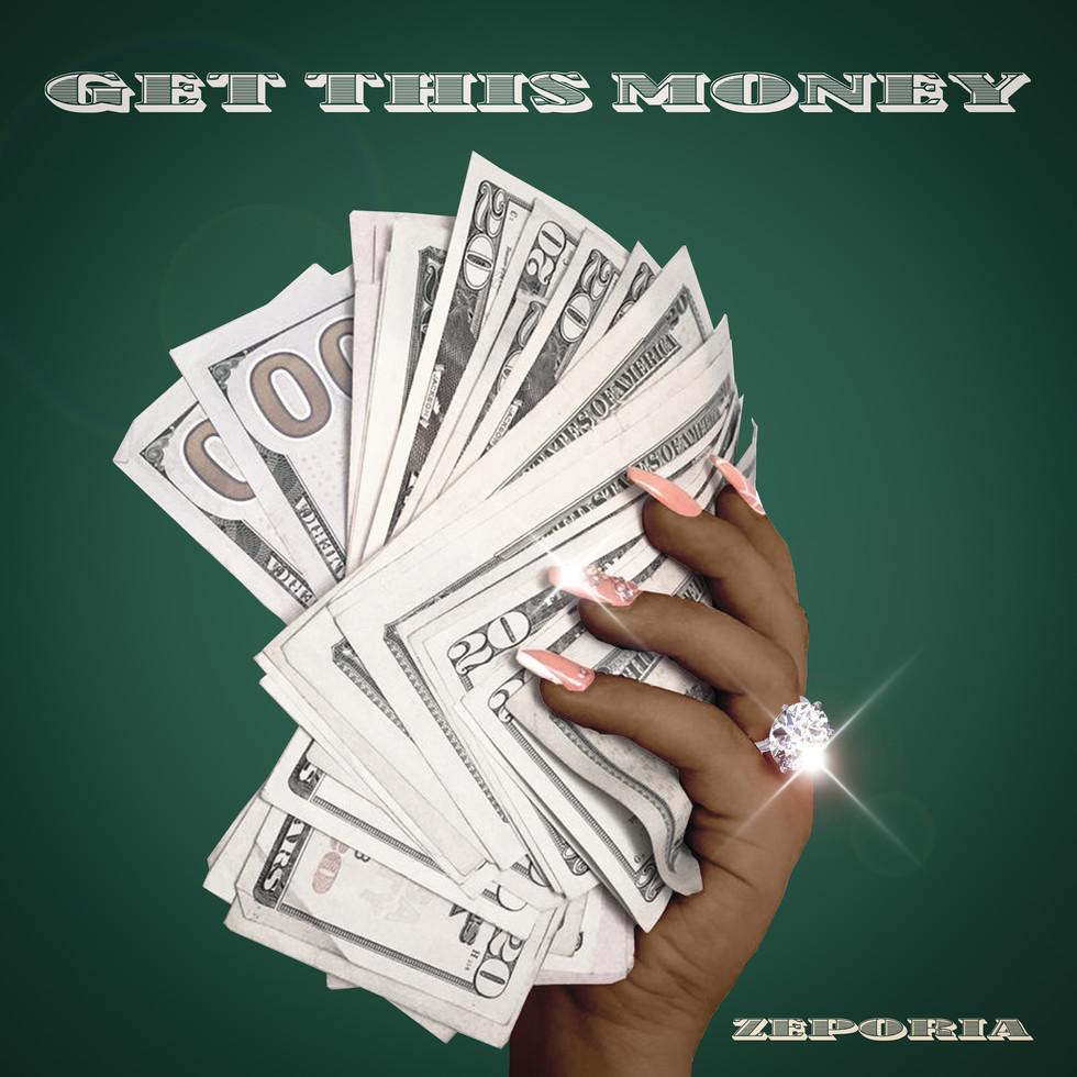 Z.E.P.O.R.I.A - Get This Money