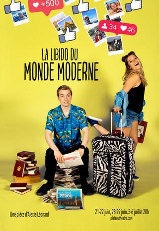 LA LIBIDO DU MONDE MODERNE, présenté du 21 juin au 6 juillet 2019!