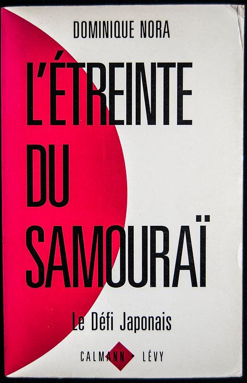 L'étreinte du Samourai - Le défi Japonais de Dominique Nora