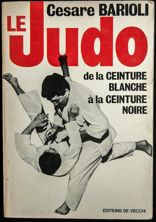 Le JUDO de la ceinture blanche à la ceinture noire de Cesare Barioli