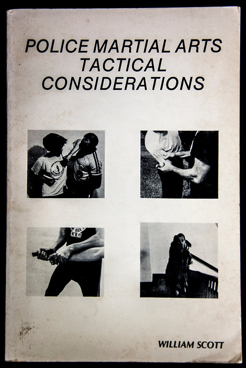 POLICE MARTIAL ARTS TACTICAL CONSIDERATIONS by William Scott
