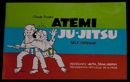 ATEMI JU-JITSU Self-defense de Claude Fradet