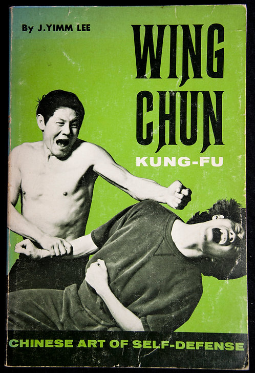 WING CHUN KUNG FU by J.Yimm Lee