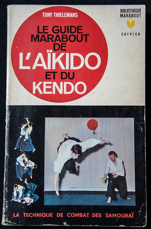 Le guide marabout de l'AIKIDO et du Kendo de Tony Thielemans
