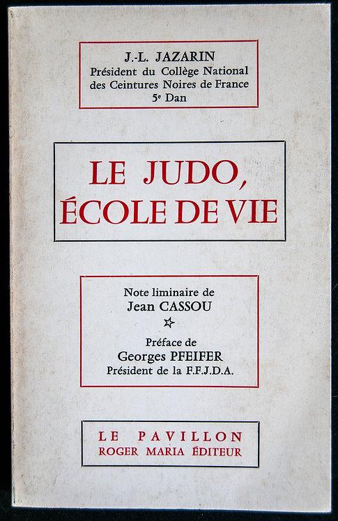Le JUDO, école de vie de J.L Jazarin