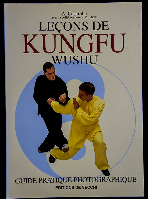Leçons de KUNG-FU WUSHU de A.Casarella