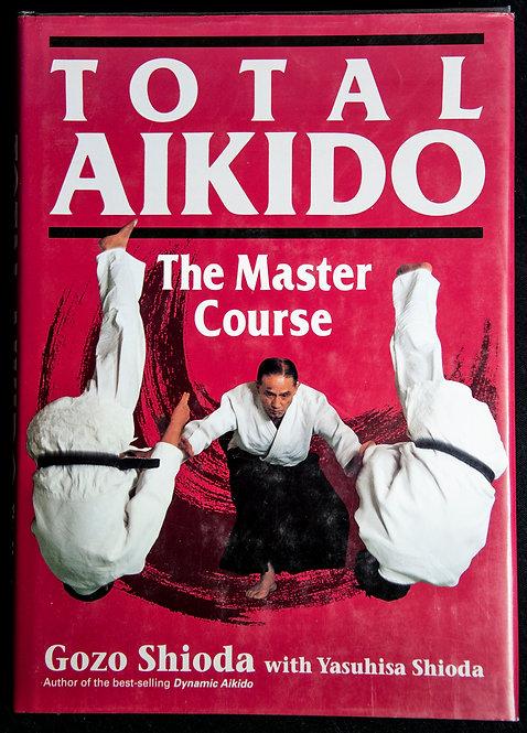 TOTAL AIKIDO by Gozo Shioda