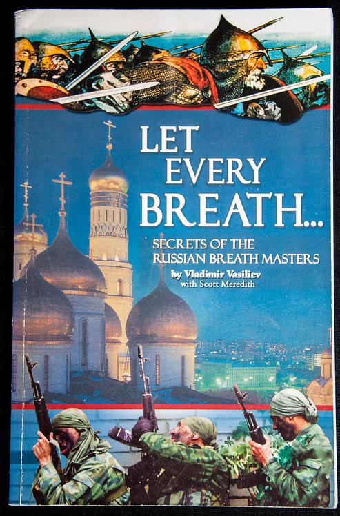 LET EVERY BREATH by Vladimir Vasiliev