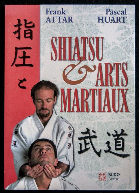 SHIATSU et ARTS MARTIAUX de Franck Attar et Pascal Huart