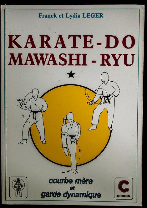 KARATE DO MAWASHI RYU de Franck et Lydia Leger