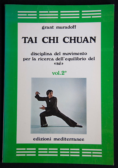 TAI CHI CHUAN - Disciplina del movimento Vol 2 de Grant Muradoff
