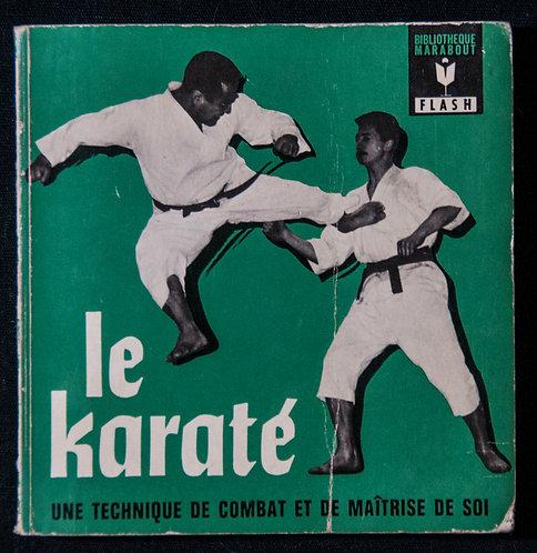 LE KARATE - Une technique de combat et de maîtrise de soi par TAIJI KASE