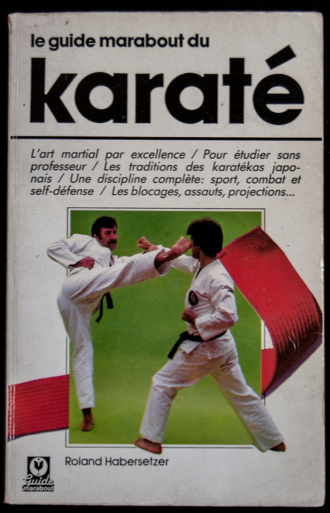 Le guide marabout du KARATE par Roland Habersetzer