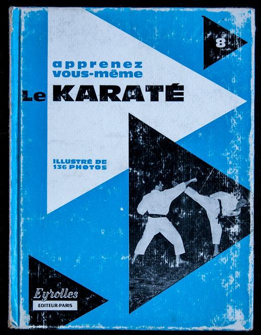 APPRENEZ PAR VOUS-MÊME LE KARATE de Roland Habersetzer