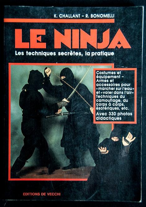 Le NINJA - Les techniques secrètes, la pratique de K. Challant et R.Bonomelli