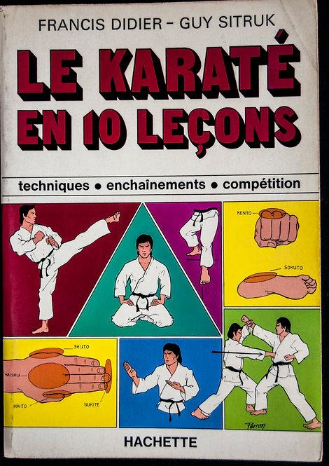 Le Karate en 10 leçons de Francis Didier et Guy Sitruck