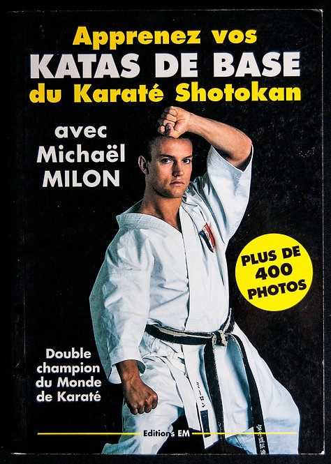 Apprenez vos KATAS DE BASE du Karate Shotokan de Michaël Milon