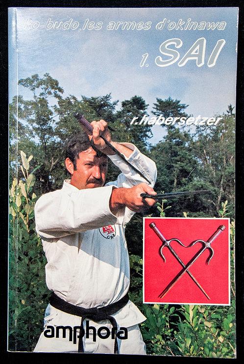 Kobudo les armes d'Okinawa tome.1 SAI de Roland Habersetzer