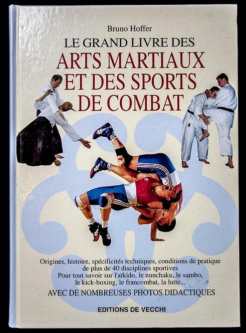 Le grand livre des arts martiaux et des sports de combat de Bruno Hoffer