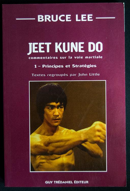JEET KUNE DO 1-Principes et stratégies de Bruce Lee