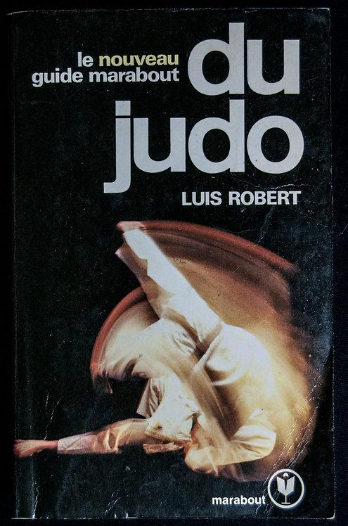 Le nouveau guide marabout du JUDO de Luis Robert