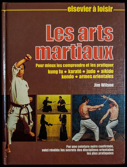 Les ARTS MARTIAUX de Jim Wilson