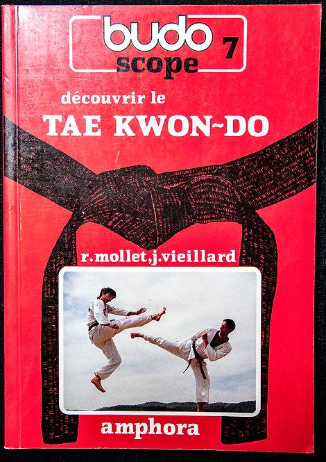 BUDOSCOPE 7 - Découvrir le Taekwondo de R Mollet et J.Vieillard