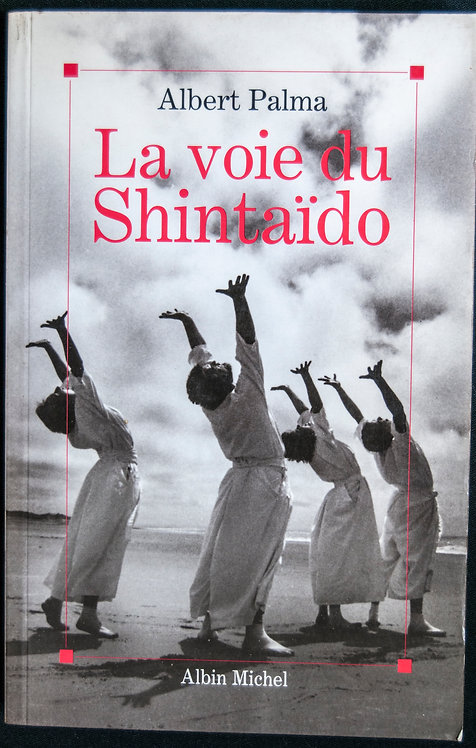 La voie du Shintaido d'Albert Palma