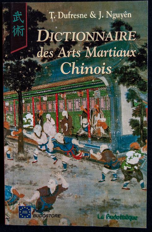 Dictionnaire des arts martiaux chinois de T.Dufresne et J.Nguyen