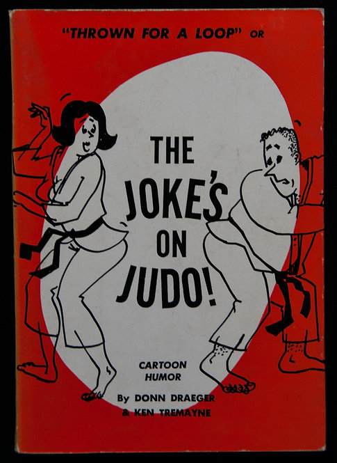 The Joke's on Judo ! de Donn Draeger et Ken Tremayne