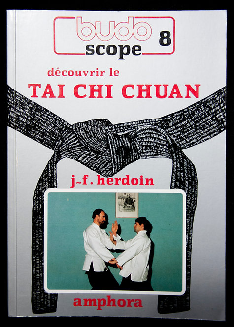 BUDOSCOPE 8 - Découvrir le Tai Chi Chuan de J.F Herdoin