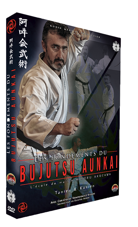 Les fondements du BUJUTSU AUNKAI