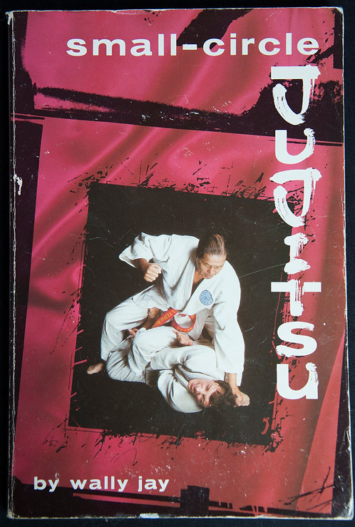SMALL-CIRCLE JUJITSU by Wally Jay