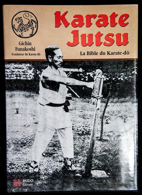 KARATE JUTSU - La bible du Karate Do de Gichin Funakoshi