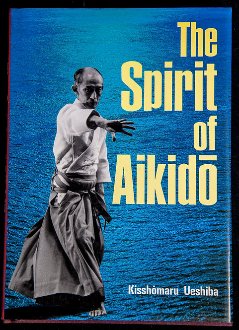 The SPIRIT OF AIKIDO par Kisshomaru Ueshiba