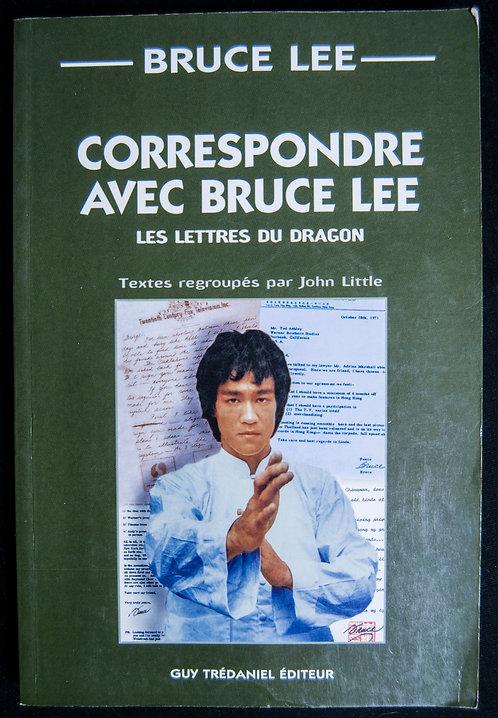Correspondre avec Bruce Lee, textes regroupés par John Little