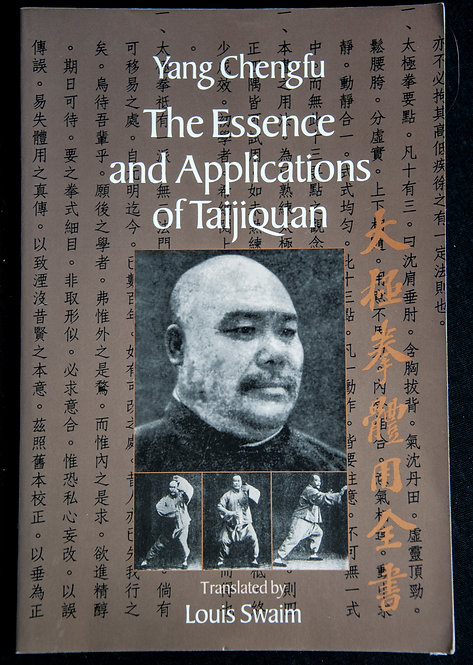 The ESSENCE AND APPLICATIONS OF TAIJIQUAND by Yang Chenfu