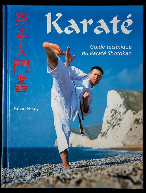 KARATE - Guide technique du karate Shotokan de Kevin Healy