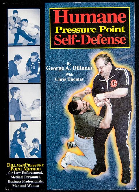 Humane Pressure Point SELF DEFENSE de George Dillman et Chris Thomas