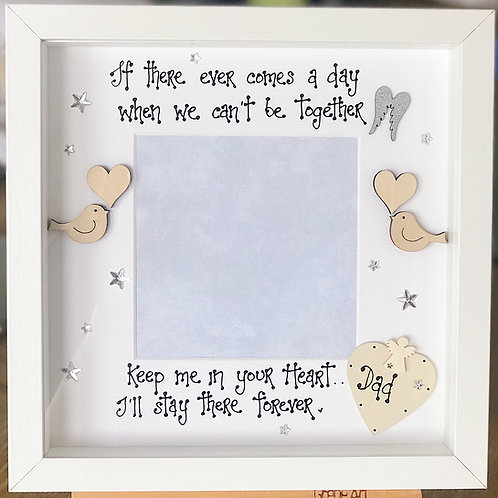 'Keep Me in Your Heart..' Memorial Frame