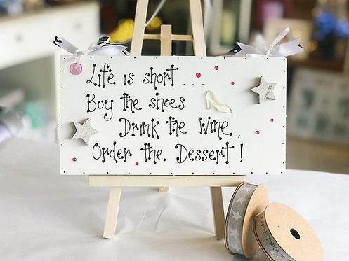 'Life is Short..' Plaque