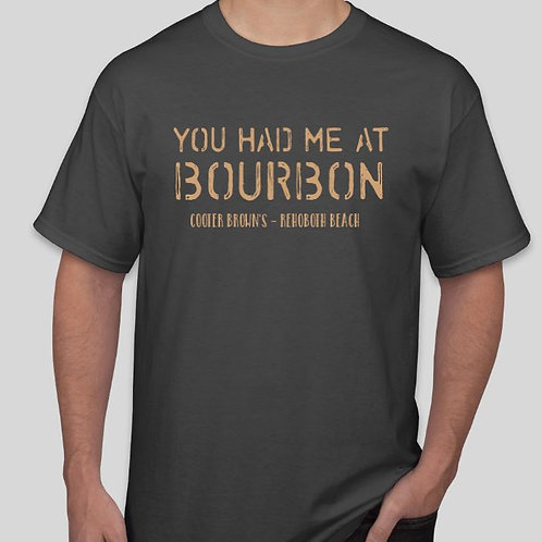 You Had Me at Bourbon Tee