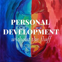 Personal Develpoment without the fluff Podcast