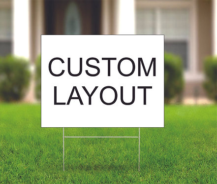 Yard Sign - Custom Layout