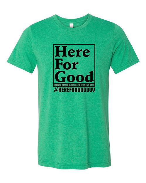 #HereForGoodUV Shirt