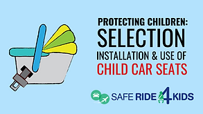 Course Time: 1 Hour | Protecting Children: Installation and Use of Child Car Seats | FREE