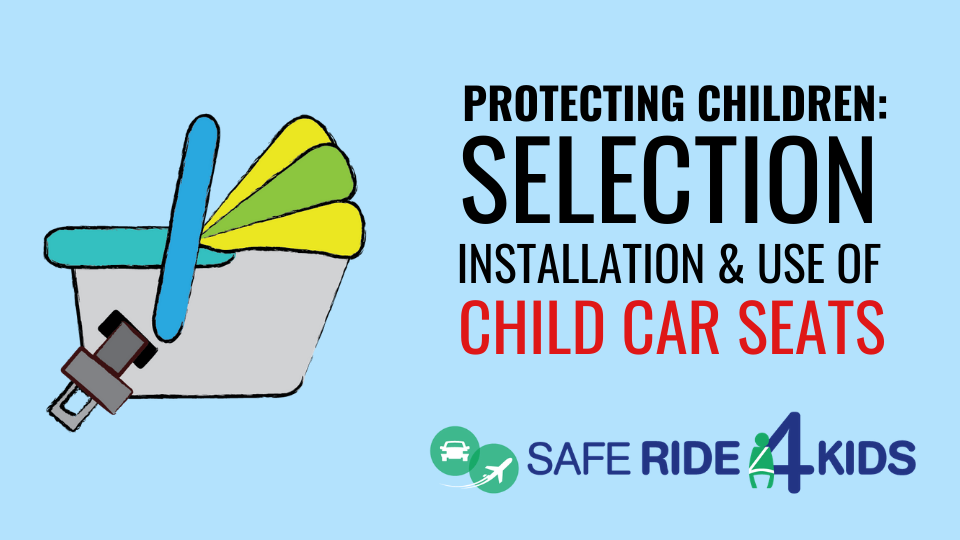 selection, installation, use of child car seats, children, child, car seat, car seats, safety, car seat safety, safe ride 4 kids, greg durocher, child care, child care providers, parents, families, driving, driving safety, vehicle safety, road safety, car seat safety, preschool, daycare