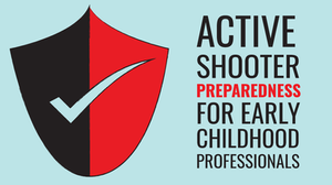active shooter preparedness, active shooter training, free course, free online course, free online training course, early childhood online course, early childhood professional online course