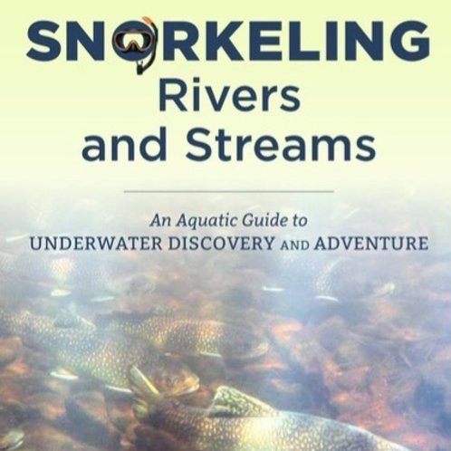 Book - Snorkeling Rivers and Streams - Signed Copy